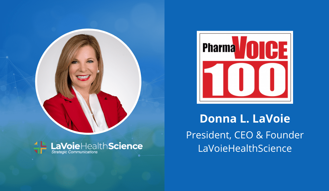 Donna L. LaVoie, President, CEO, and Founder of LaVoieHealthScience, Named to PharmaVOICE 100
