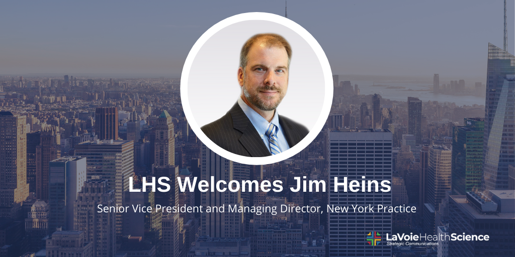 LaVoieHealthScience Names James (Jim) Heins as Senior Vice President and Managing Director of its New York Practice