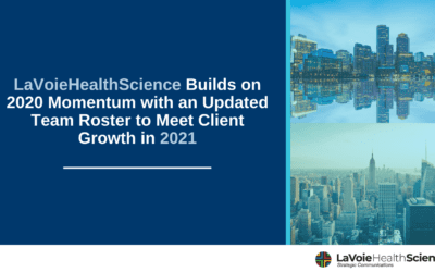 LaVoieHealthScience Builds on 2020 Momentum with an Updated Team Roster to Meet Client Growth in 2021